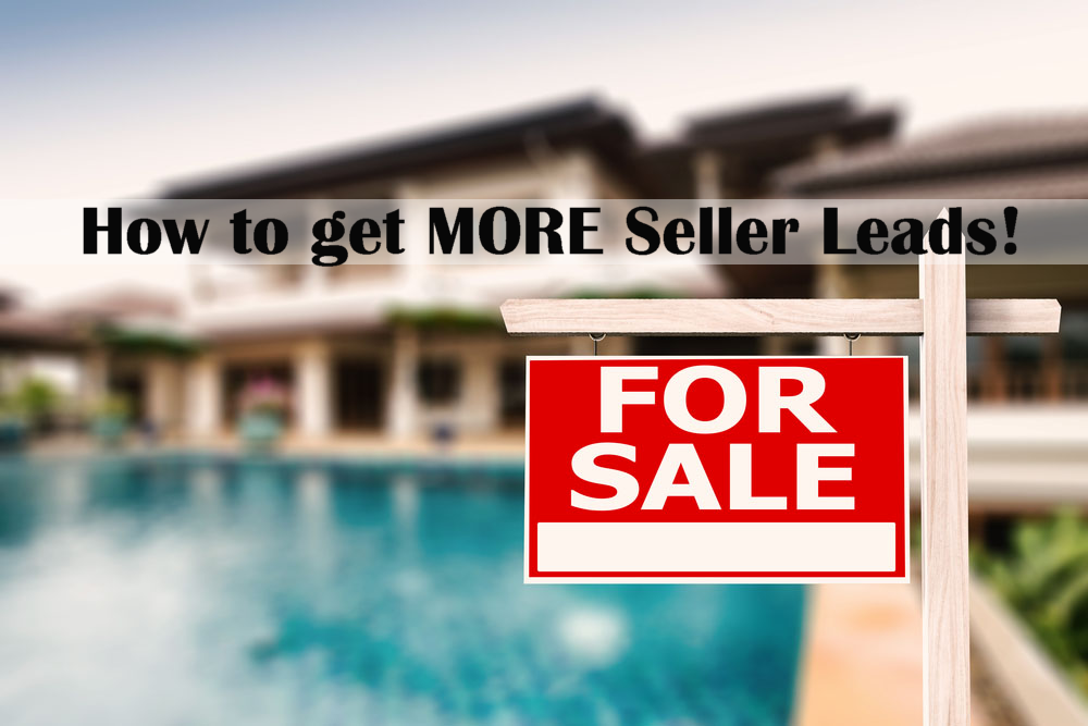 4 More Ways to Get More Seller Leads.png