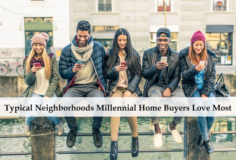 Typical Neighborhoods Millennial Home Buyers Love Most.jpg