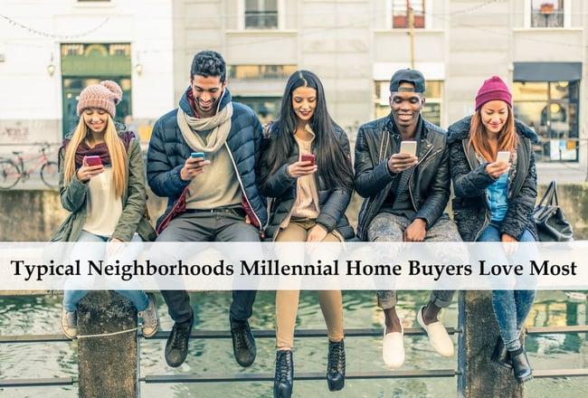 Typical Neighborhoods Millennial Home Buyers Love Most.jpg
