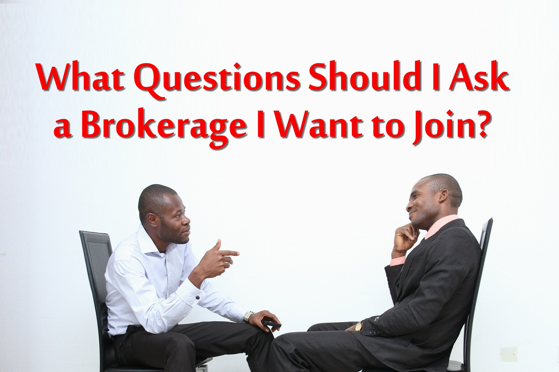 What Questions Should I Ask A Brokerage I Would Like to Join
