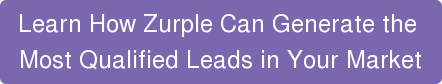 Learn How Zurple Can Generate the  Most Qualified Leads in Your Market